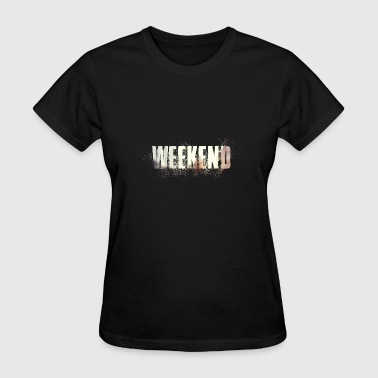 The Weekend Weekend - Women's T-Shirt