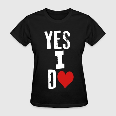yes_i_do - Women's T-Shirt