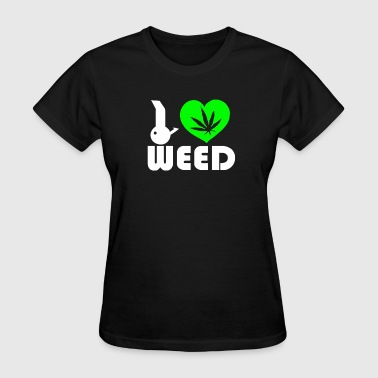 I Love Weed I Love Weed Fun - Women's T-Shirt