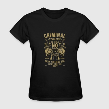 CRIMINAL SYNDICATE - Women's T-Shirt