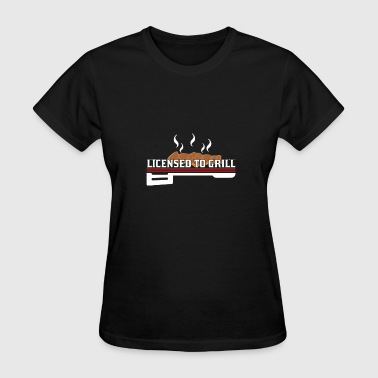 License To Grill Grill BBQ bbq Licensed to grill summer gift - Women's T-Shirt