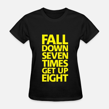 fall down seven times stand up eight - Women's T-Shirt