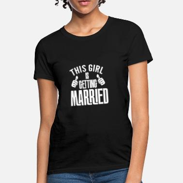 Is Getting Married getting married - Women's T-Shirt