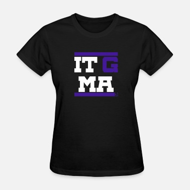 G Ma It G Ma - Women's T-Shirt