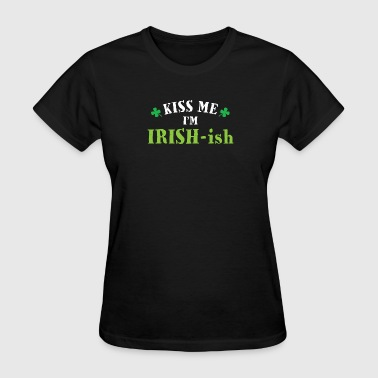 Kiss Me I'm Irish-ish - Women's T-Shirt