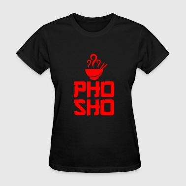 Pho Sho Foodie Asian Food - Women's T-Shirt