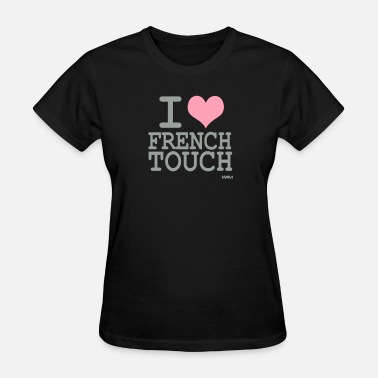 French Touch i love french touch by wam - Women's T-Shirt