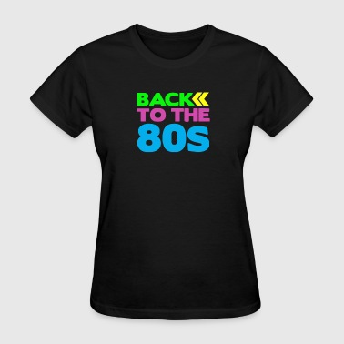 BACK TO THE 80s - Women's T-Shirt