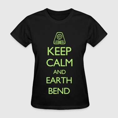 Earth Bender Keep Calm and Earth Bend VECTOR - Women's T-Shirt