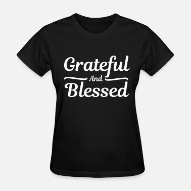 Bible Verses Grateful and Blessed - Thankful Thanksgiving - Women's T-Shirt