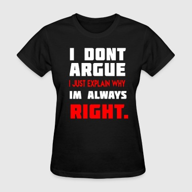 Always Right. - Women's T-Shirt