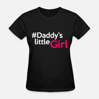 Daddys Girl daddys_little_girl - Women's T-Shirt