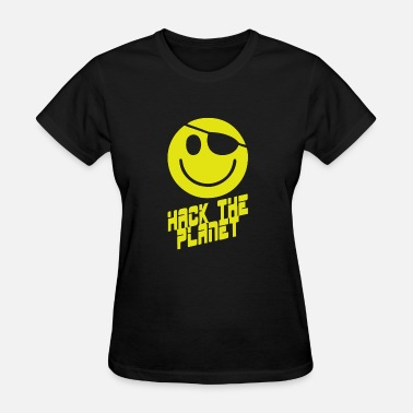 Hack The Planet Hack the Planet - Women's T-Shirt