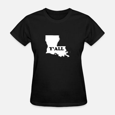 Louisiana Humor Louisiana Yall - Women's T-Shirt