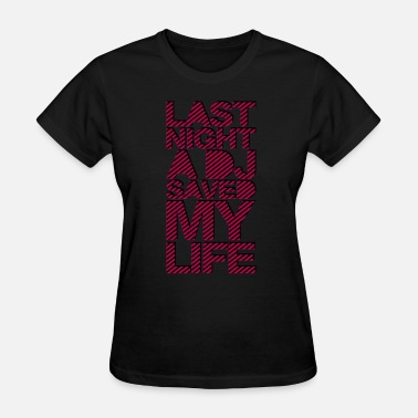 House last_night_a_dj3 - Women's T-Shirt