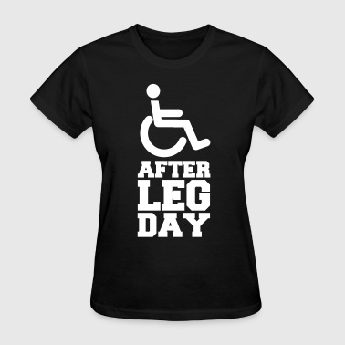 After Leg Day (Gym/Bodybuilding) - Women's T-Shirt