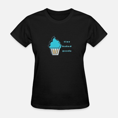 Baked Goods tiny baked goods - limited - Women's T-Shirt
