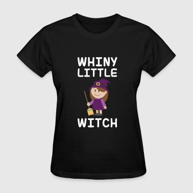 Whiny Little Witch - Women's T-Shirt