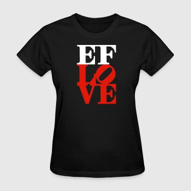 EF LOVE - Women's T-Shirt