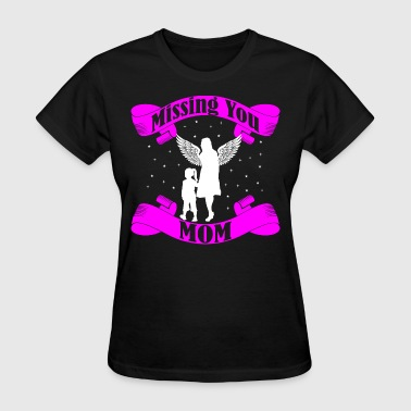 Daughter Missing You Mom Tshirt - Women's T-Shirt