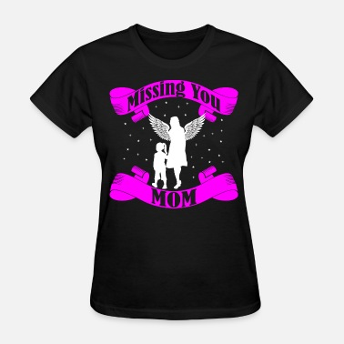 Missing Mom Daughter Missing You Mom Tshirt - Women's T-Shirt