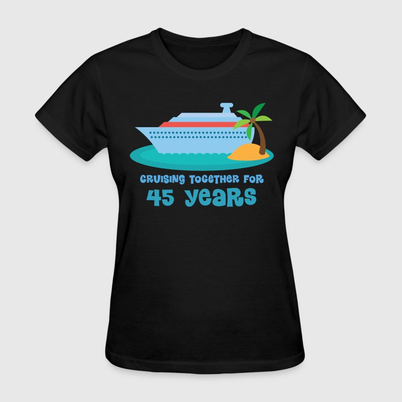 45th Wedding Anniversary Cruise Couples - Women's T-Shirt