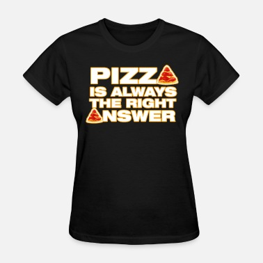 Pizza Quotes Pizza. - Women's T-Shirt