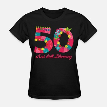 Funny 50th Birthday Blooming 50th Birthday - Women's T-Shirt