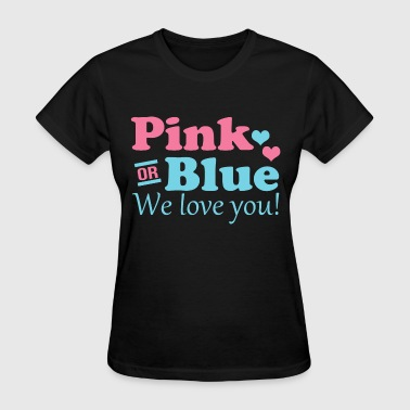 Gender Reveal Pink or Blue We Love You - Women's T-Shirt