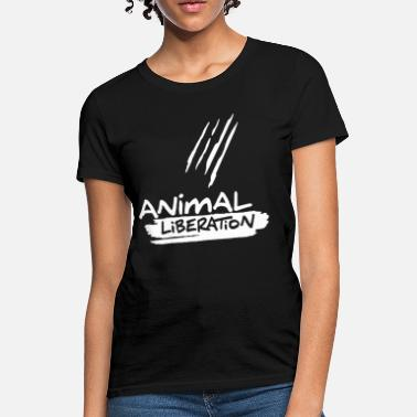 Liberation ANIMAL LIBERATION! Women B - Women's T-Shirt