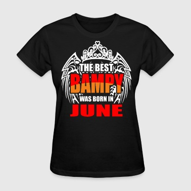 The Best Bampy was Born in June - Women's T-Shirt