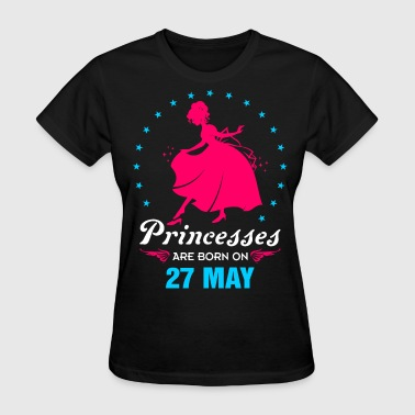 Priencess are Born on 27 May - Women's T-Shirt