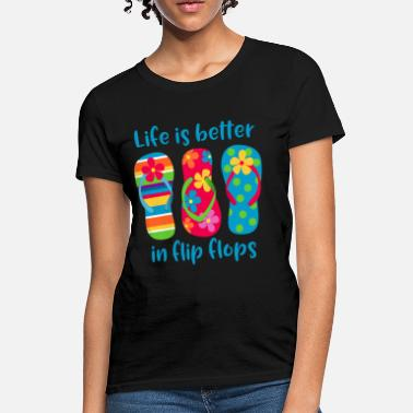 Beach Life Is Better Flip Flops - Women's T-Shirt