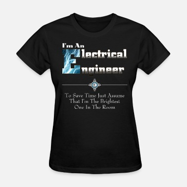 Engine Room I'm An Electrical Engineer - Women's T-Shirt