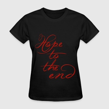 Hope to the end - Women's T-Shirt