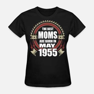 May 1955 The Best Moms are Born in May 1955 - Women's T-Shirt