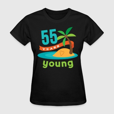 55 Years 55th birthday 55 Years Young Hawaiian - Women's T-Shirt