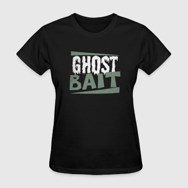 Hunting Buddy Apparel Ghost Hunting Ghost Bait Gift - Women's T-Shirt