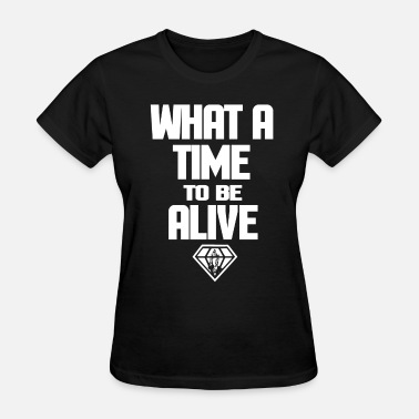 Veteran Hip Hop WHAT A TIME TO BE ALIVE FUTURE HIP HOP - Women's T-Shirt