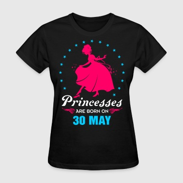 Priencess are Born on 30 May - Women's T-Shirt