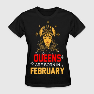 Born In February Queens are Born in February - Women's T-Shirt