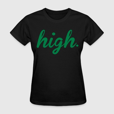 high - Women's T-Shirt