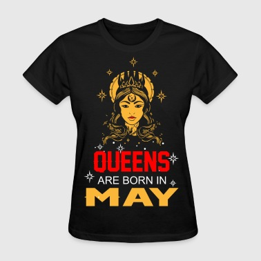 Month Of May King Birthday Month Queens are Born in May - Women's T-Shirt