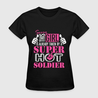 This girl is taken by a super hot soldier - Women's T-Shirt
