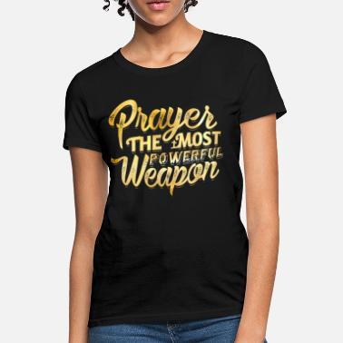 Prayer Prayer Power Gold - Women's T-Shirt