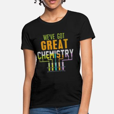 Matching Couples Geek Couples Funny Great Chemistry Geek Gift - Women's T-Shirt