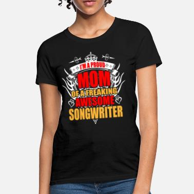 Song Writer I'm Proud Mom of Freaking Awesome Song Writer - Women's T-Shirt