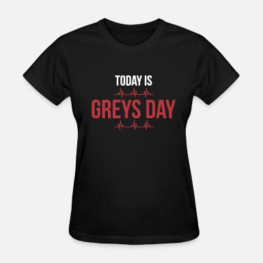 Greys For Days Greys day shirt - Women's T-Shirt
