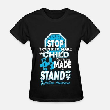 Abuse Autism Awareness - Stop trying making my child fit - Women's T-Shirt