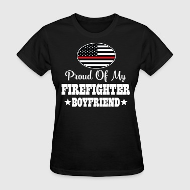 Firefighter Boyfriend Proud Girlfriend - Women's T-Shirt